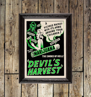 Marijuana is the Devil's...